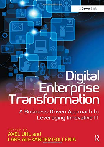 9781472448545: Digital Enterprise Transformation: A Business-Driven Approach to Leveraging Innovative IT