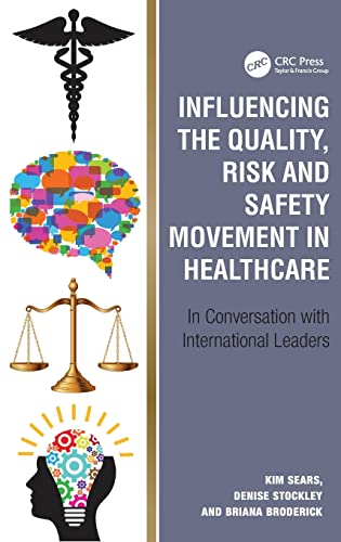 9781472449276: Influencing the Quality, Risk and Safety Movement in Healthcare: In Conversation with International Leaders