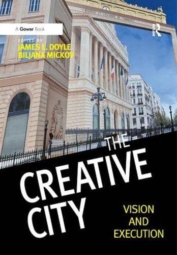 The Creative City: Vision and Execution (Hardback): James E. Doyle, Biljana Mickov