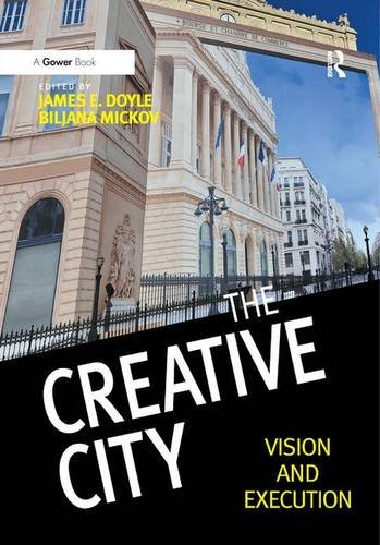 9781472449870: The Creative City: Vision and Execution