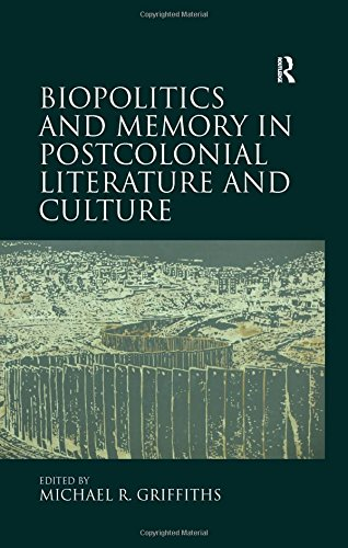 9781472449986: Biopolitics and Memory in Postcolonial Literature and Culture