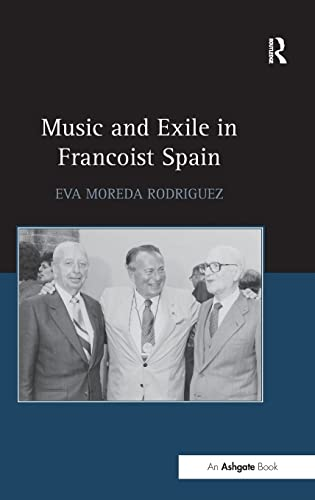 9781472450043: Music and Exile in Francoist Spain