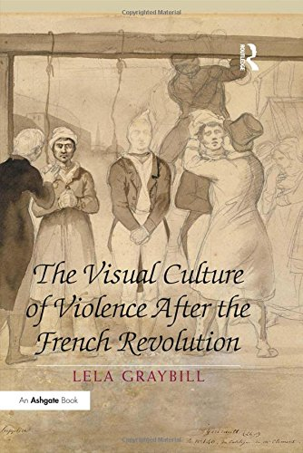 Visual Culture of Violence After the French Revolution (Hardcover): Dr. Lela Graybill