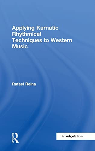 9781472451491: Applying Karnatic Rhythmical Techniques to Western Music