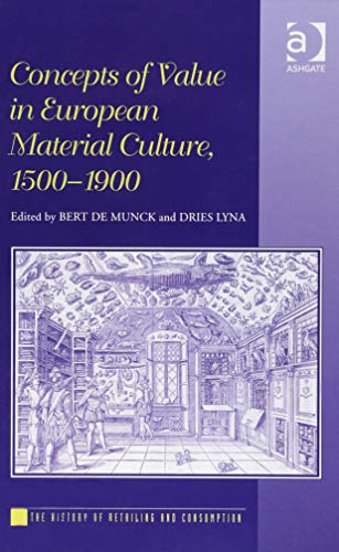 9781472451965: Concepts of Value in European Material Culture, 1500-1900 (The History of Retailing and Consumption)