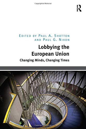 9781472452139: Lobbying the European Union: Changing Minds, Changing Times