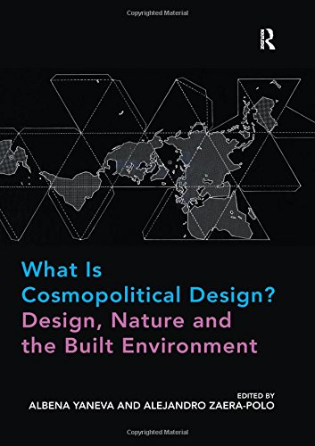 What Is Cosmopolitical Design? Design Nature and the Built Environment (Hardcover)