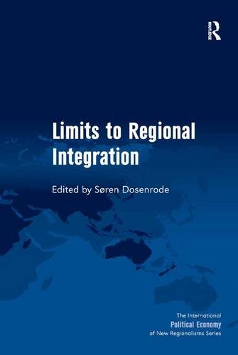 9781472453341: Limits to Regional Integration (The International Political Economy of New Regionalisms Series)