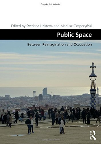 9781472453648: Public Space: Between Reimagination and Occupation (Design and the Built Environment)