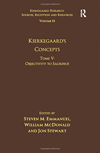 9781472453891: Volume 15, Tome V: Kierkegaard's Concepts: Objectivity to Sacrifice (Kierkegaard Research: Sources, Reception and Resources)