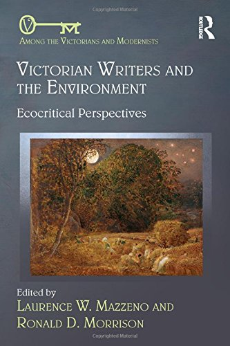 9781472454706: Victorian Writers and the Environment: Ecocritical Perspectives (Among the Victorians and Modernists)