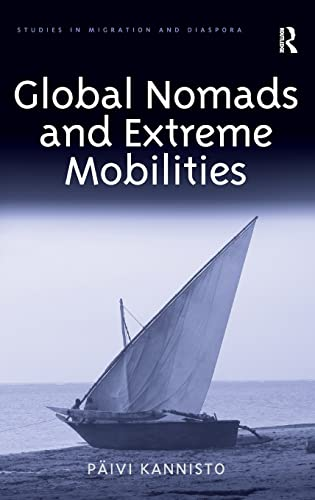 9781472454997: Global Nomads and Extreme Mobilities (Studies in Migration and Diaspora)