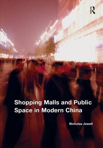 9781472456113: Shopping Malls and Public Space in Modern China