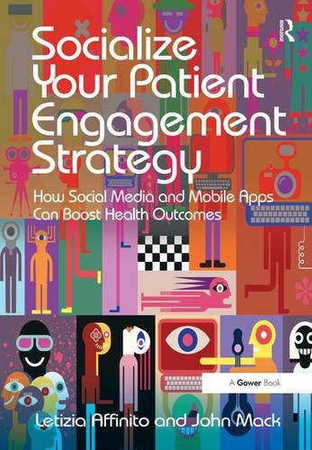 Socialize Your Patient Engagement Strategy: How Social Media and Mobile Apps Can Boost Health ...