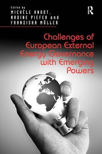 Challenges of European External Energy Governance with Emerging Powers