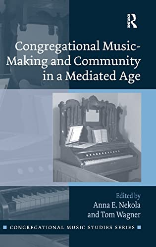 9781472459190: Congregational Music-Making and Community in a Mediated Age (Congregational Music Studies Series)