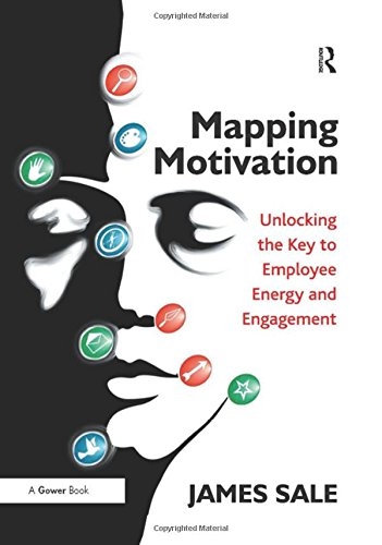 9781472459275: Mapping Motivation: Unlocking the Key to Employee Energy and Engagement