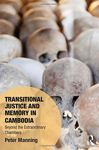9781472459374: Transitional Justice and Memory in Cambodia: Beyond the Extraordinary Chambers (Memory Studies: Global Constellations)