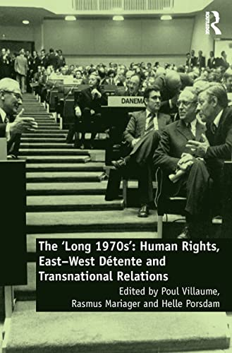 long 1970s': Human Rights, East-west Detente and Transnational Relations (Hardcover): Poul ...