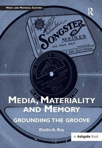 9781472459480: Media, Materiality and Memory: Grounding the Groove (Music and Material Culture)