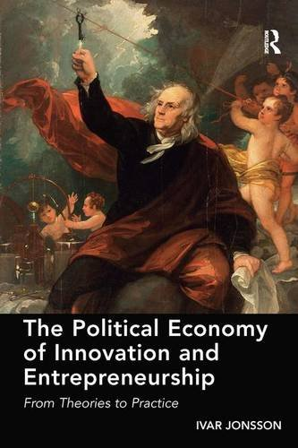 9781472466822: The Political Economy of Innovation and Entrepreneurship: From Theories to Practice