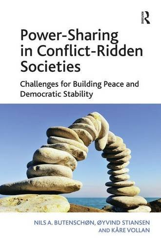 9781472467867: Power-Sharing in Conflict-Ridden Societies: Challenges for Building Peace and Democratic Stability