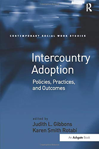 9781472468246: Intercountry Adoption: Policies, Practices, and Outcomes (Contemporary Social Work Studies)