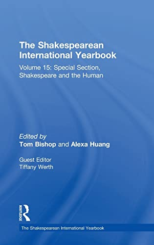 9781472468482: The Shakespearean International Yearbook: Volume 15: Special Section, Shakespeare and the Human