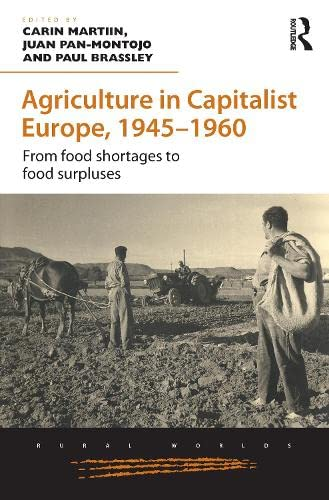 9781472469656: Agriculture in Capitalist Europe, 1945–1960: From food shortages to food surpluses (Rural Worlds)