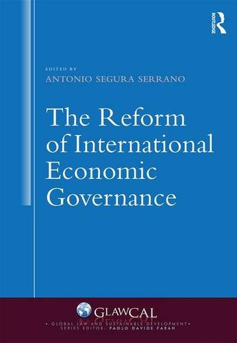 9781472471406: The Reform of International Economic Governance (Global Law and Sustainable Development)