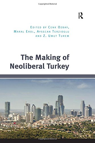9781472473837: The Making of Neoliberal Turkey