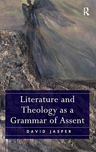 Literature and Theology as a Grammar of Assent: JASPER, DAVID