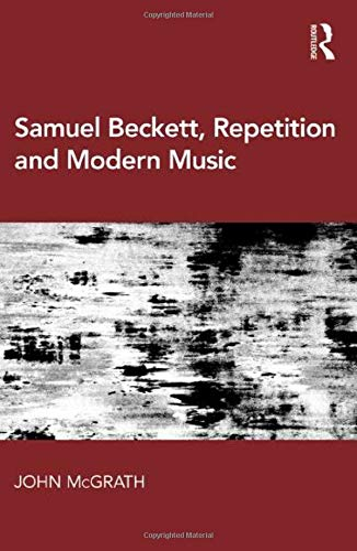 9781472475374: Samuel Beckett, Repetition and Modern Music
