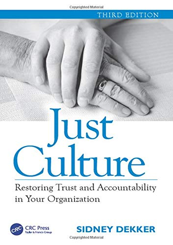 9781472475756: Just Culture: Restoring Trust and Accountability in Your Organization