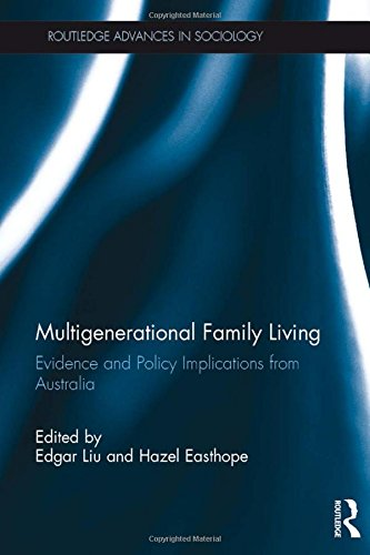 9781472476692: Multigenerational Family Living: Evidence and Policy Implications from Australia (Routledge Advances in Sociology)