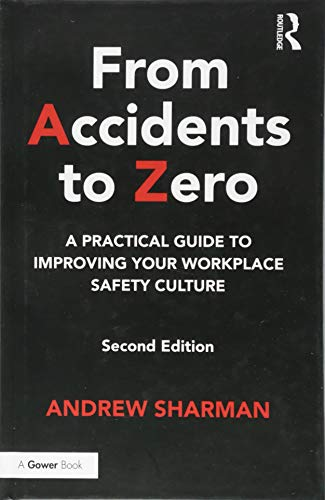 9781472477033: From Accidents to Zero: A Practical Guide to Improving Your Workplace Safety Culture