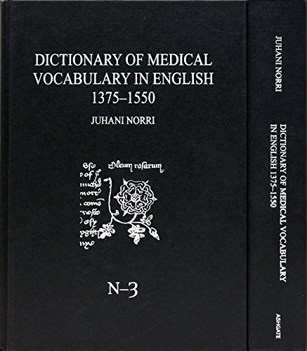 Dictionary of Medical Vocabulary in English, 1375-1550: Body Parts, Sicknesses, Instruments, and ...