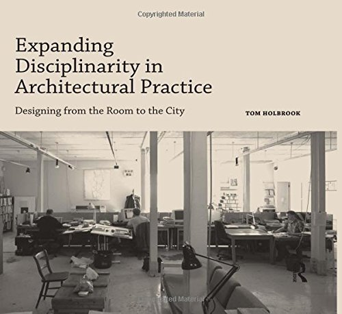 9781472481733: Expanding Disciplinarity in Architectural Practice: Designing from the Room to the City (Design Research in Architecture)