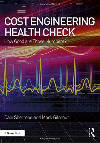 9781472484079: Cost Engineering Health Check: How Good are Those Numbers?