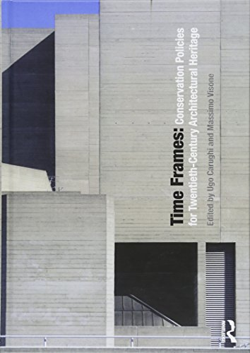 9781472489296: Time Frames: Conservation Policies for Twentieth-Century Architectural Heritage