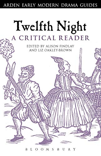 9781472503299: Twelfth Night: A Critical Reader (Arden Early Modern Drama Guides)