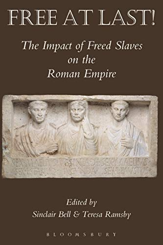 9781472504494: Free At Last!: The Impact Of Freed Slaves On The Roman Empire