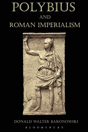 9781472504500: Polybius and Roman Imperialism
