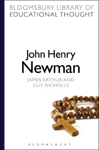 9781472504814: John Henry Newman (Bloomsbury Library of Educational Thought)