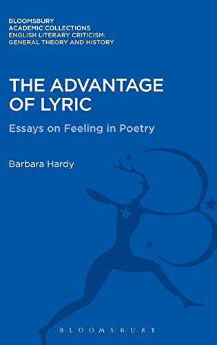 The Advantage of Lyric: Essays on Feeling in Poetry: Barbara Hardy