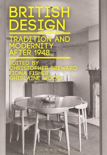 9781472505378: British Design: Tradition and Modernity After 1948