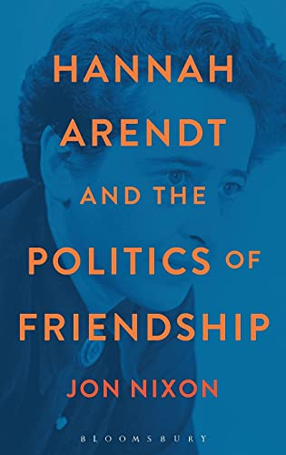 9781472506412: Hannah Arendt and the Politics of Friendship
