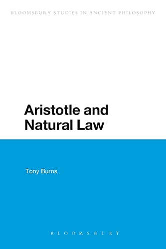9781472506603: Aristotle and Natural Law (Continuum Studies in Ancient Philosophy)