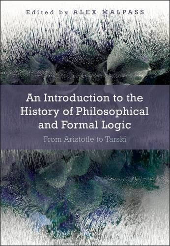 9781472506696: An Introduction to the History of Philosophical and Formal Logic: From Aristotle to Tarski