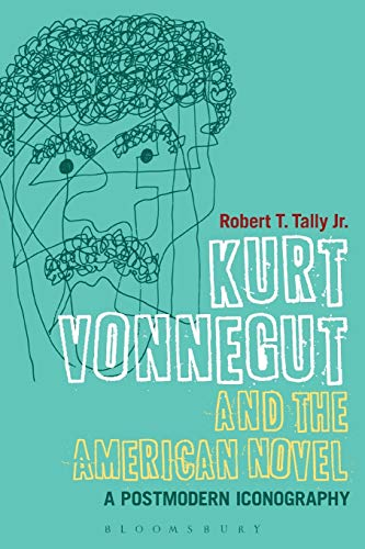 9781472507006: Kurt Vonnegut and the American Novel: A Postmodern Iconography (Continuum Literary Studies)